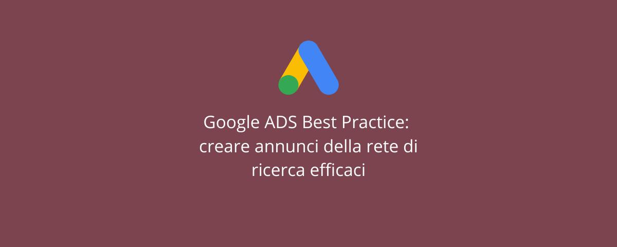 Google ADS Best Practice creare annunci della rete di ricerca efficaci