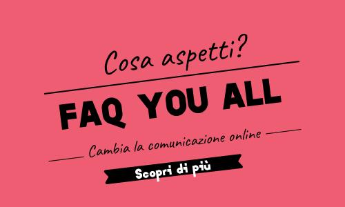 FAQ You All, la nuova comunicazione online per la tua azienda. Scopri come comunicare con i tuoi clienti 1