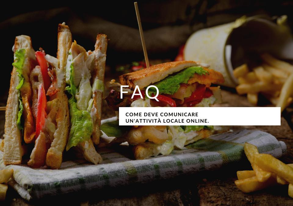 FAQ. Come deve comunicare un'attività locale online.