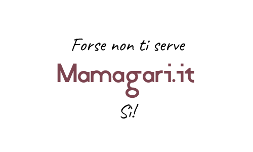 Forse non ti serve, mamagari.it web agency sì
