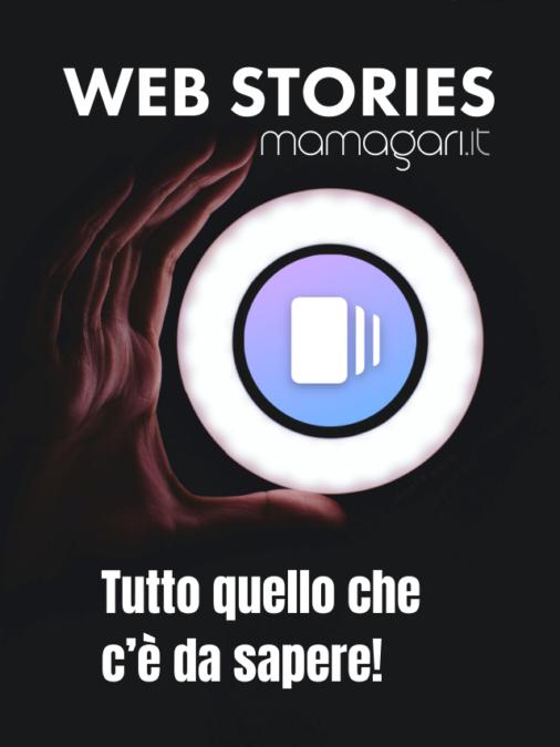 Web stories Tutto quello che c'è da sapere!